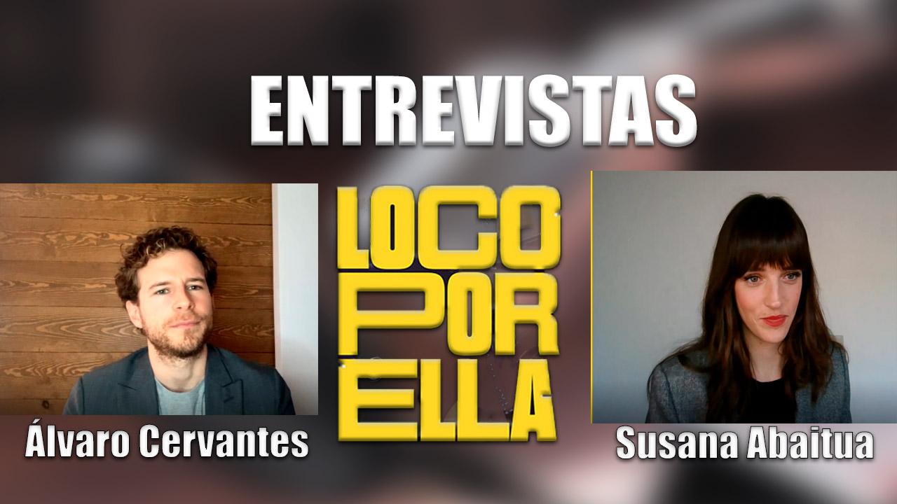 Álvaro Cervantes y Susana Abaitua nos descubren 'Loco por Ella'