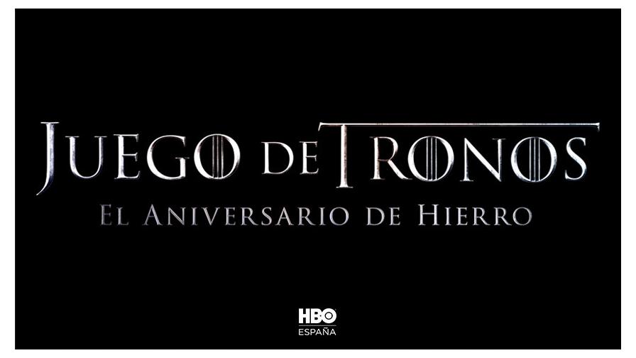 HBO anuncia el Aniversario de Hierro, un mes de celebraciones para conmemorar el décimo aniversario de 'Juego de Tronos'