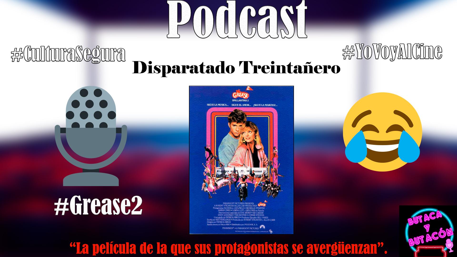 Disparatado Treintañero: 'Grease 2'