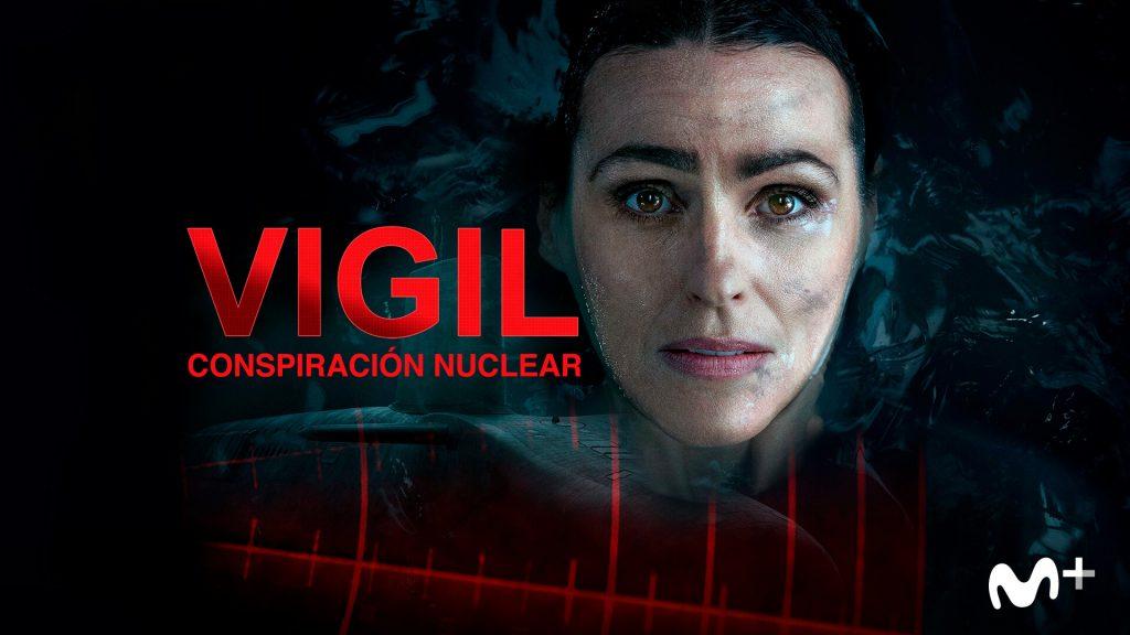 'Vigil: conspiración nuclear', completa desde hoy en Movistar+ y anuncio del documental 'Submarino: la vida bajo las olas'